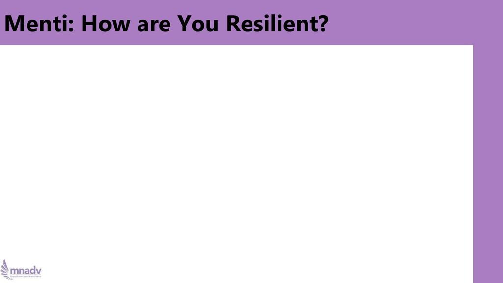 Vicarious Trauma & Resiliency Menti: How are Yo...