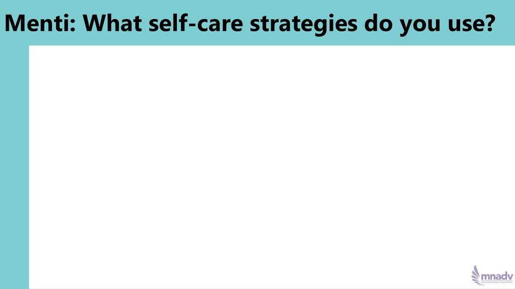 Menti: What self-care strategies do you use?