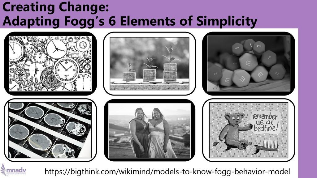 Creating Change: Adapting Fogg's 6 Elements of ...