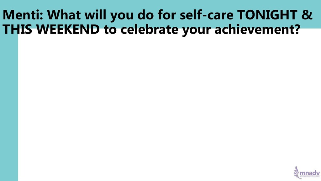 Menti: What will you do for self-care TONIGHT &...