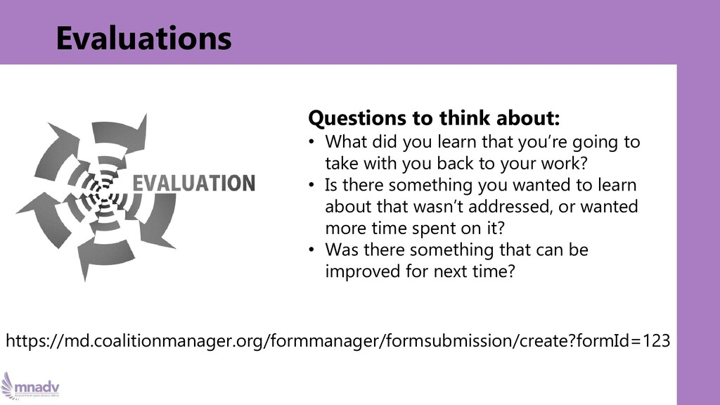 Evaluations Questions to think about: • What di...