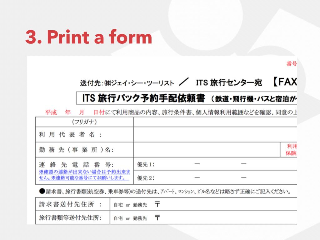 3. Print a form