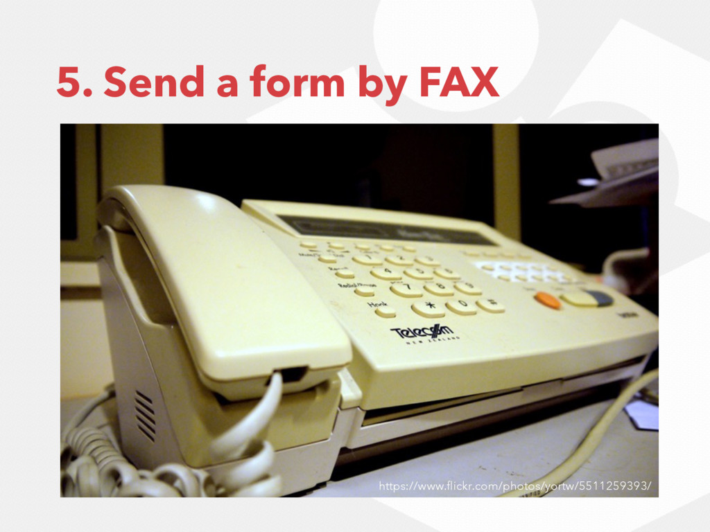 5. Send a form by FAX https://www.flickr.com/pho...