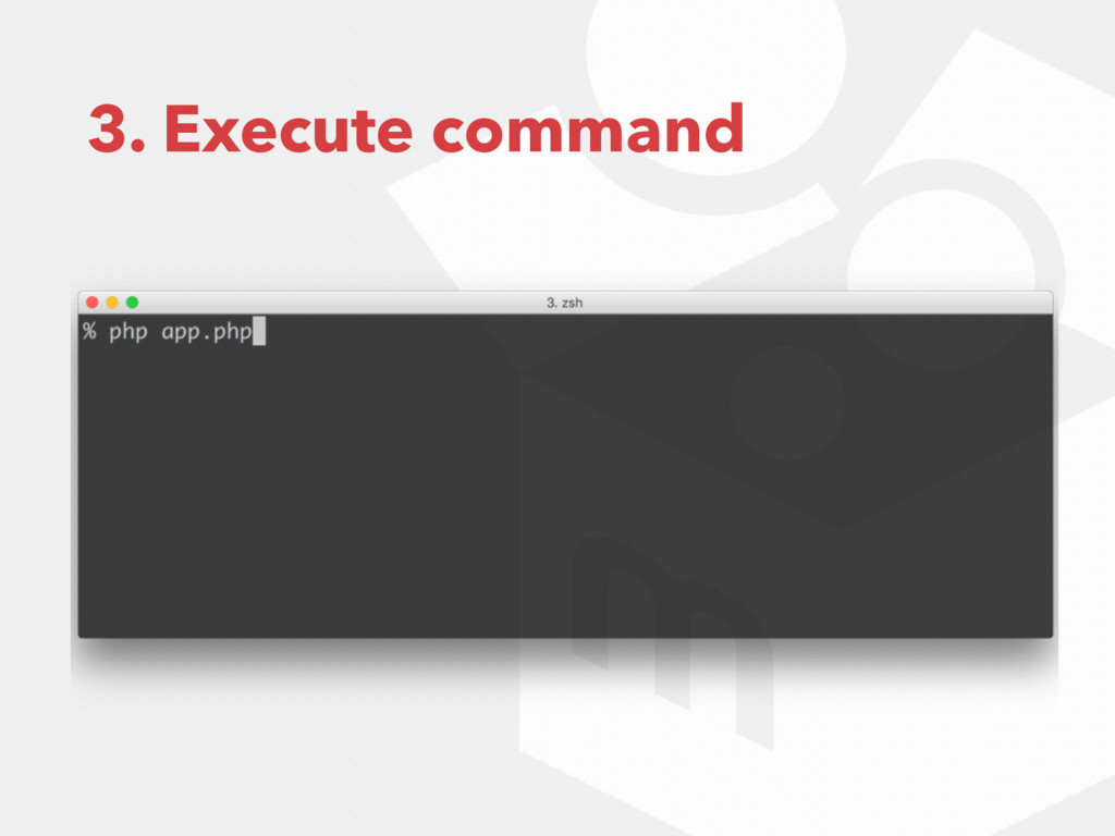 3. Execute command