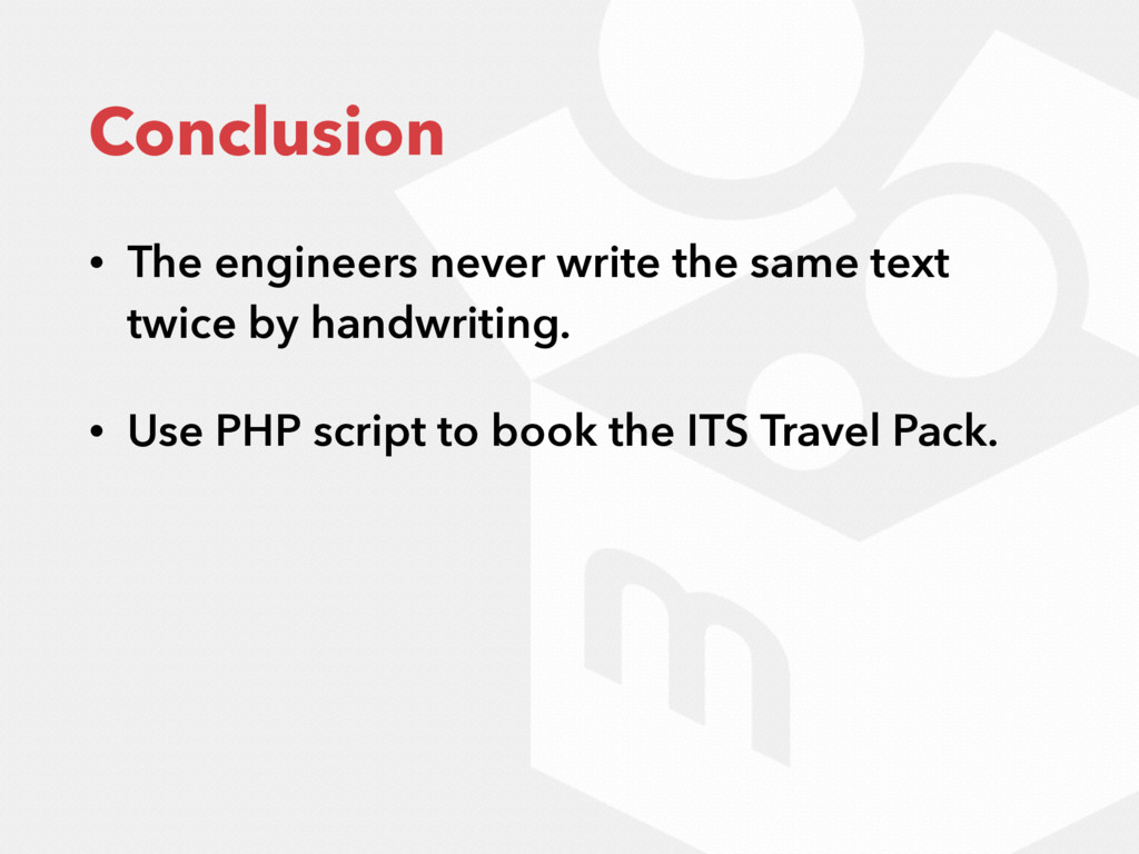 Conclusion • The engineers never write the same...