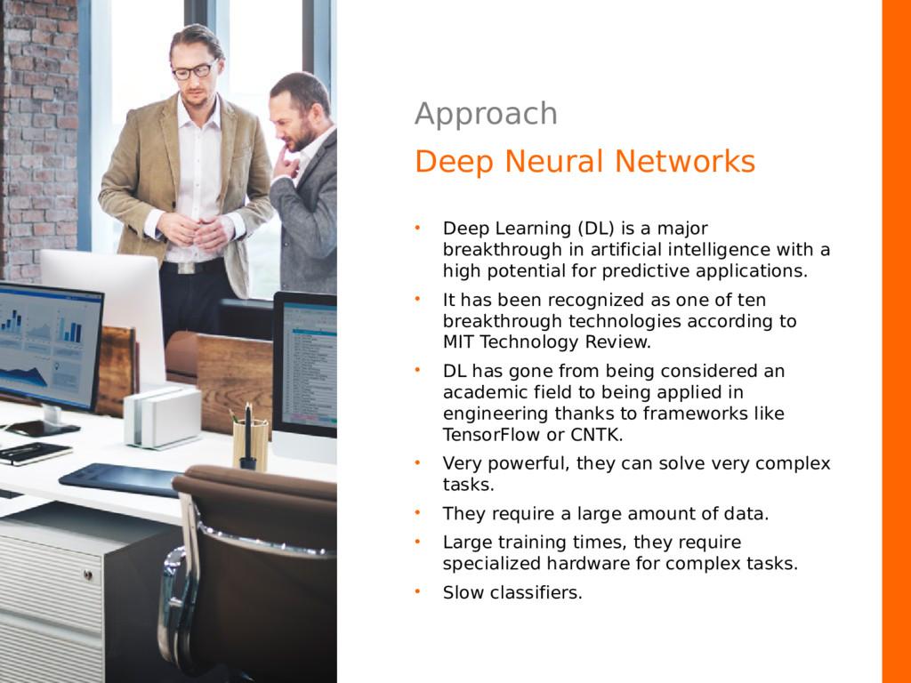 Approach Deep Neural Networks • Deep Learning (...