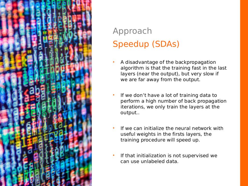 Approach Speedup (SDAs) • A disadvantage of the...