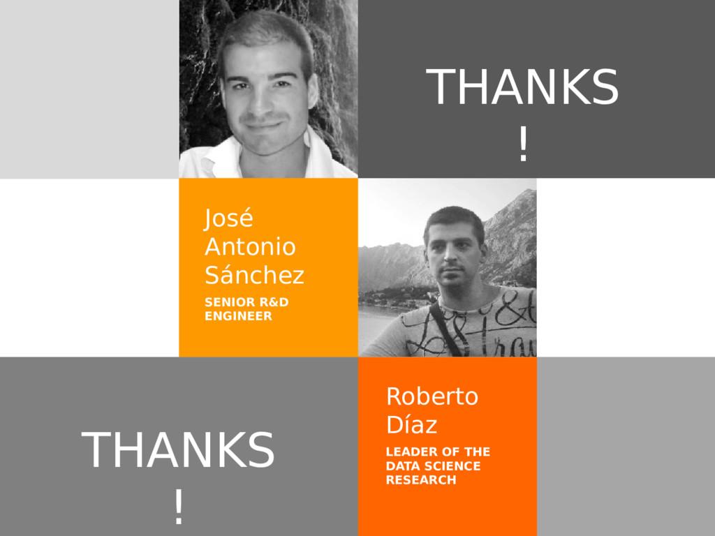 THANKS ! Roberto Díaz LEADER OF THE DATA SCIENC...