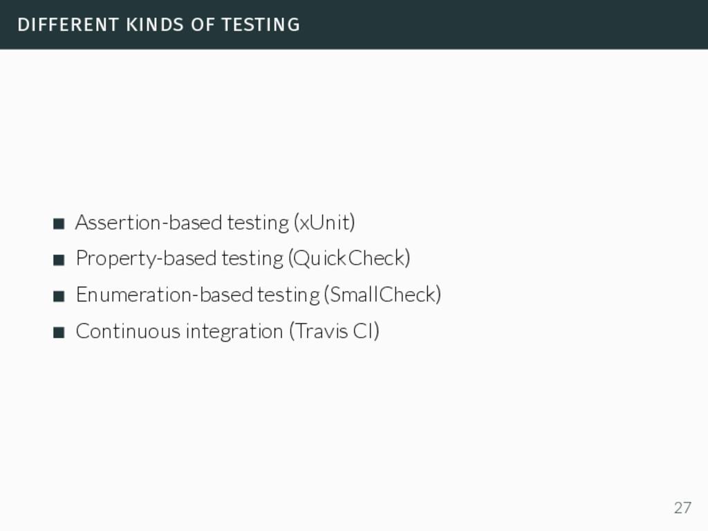 different kinds of testing Assertion-based test...