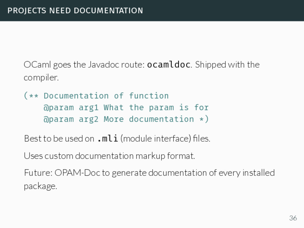 projects need documentation OCaml goes the Java...