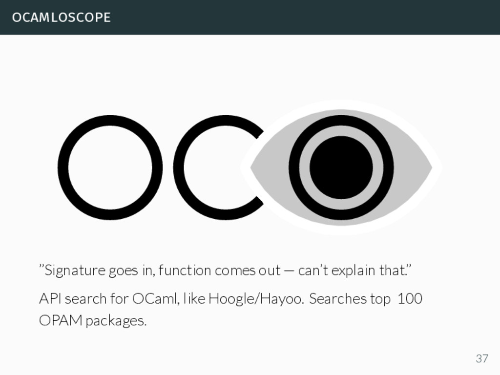 """ocamloscope """"Signature goes in, function comes ..."""