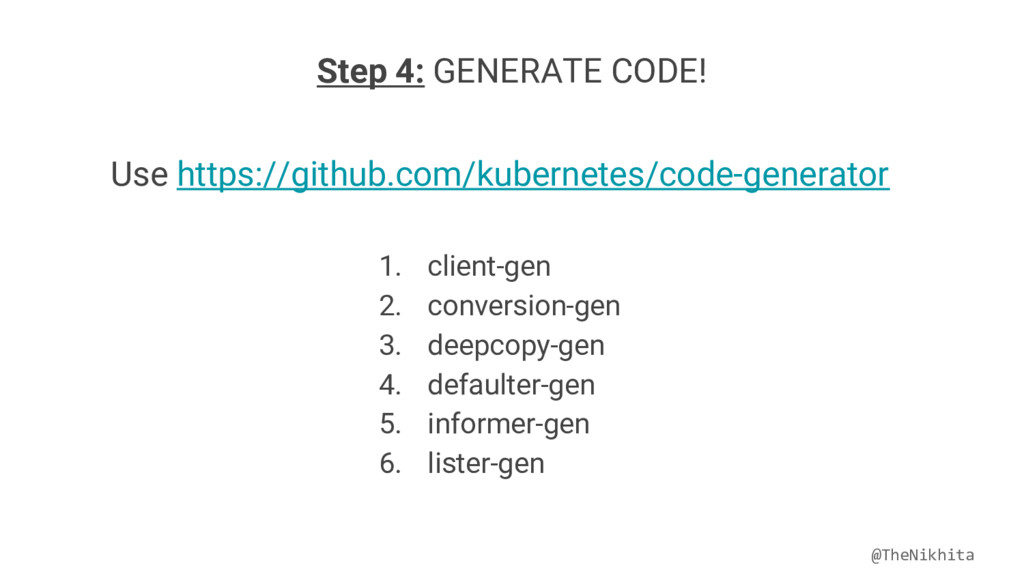 Step 4: GENERATE CODE! Use https://github.com/k...