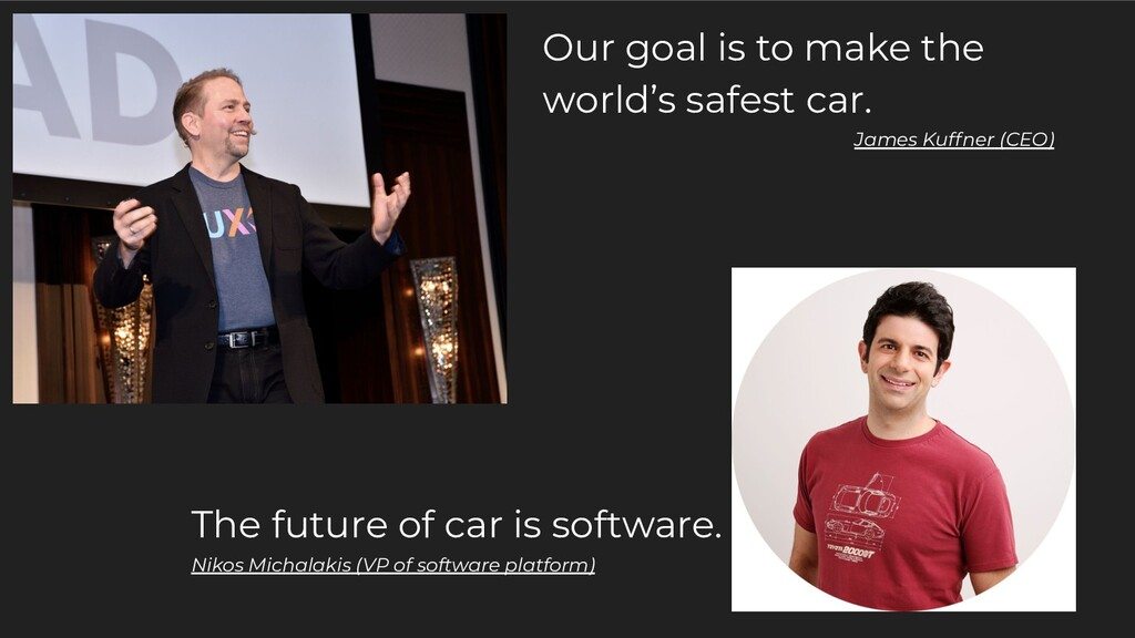 Our goal is to make the world's safest car. Jam...