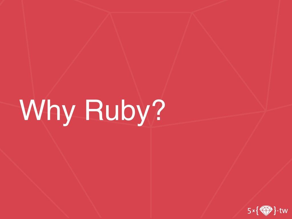 Why Ruby?