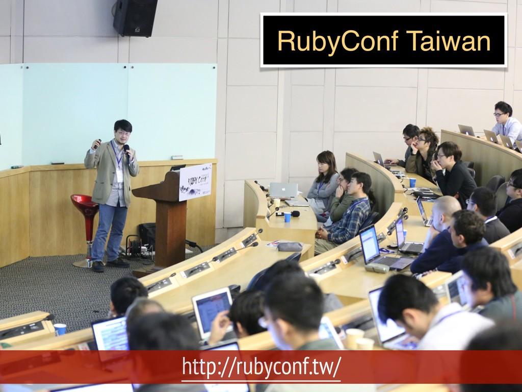 http://rubyconf.tw/ RubyConf Taiwan