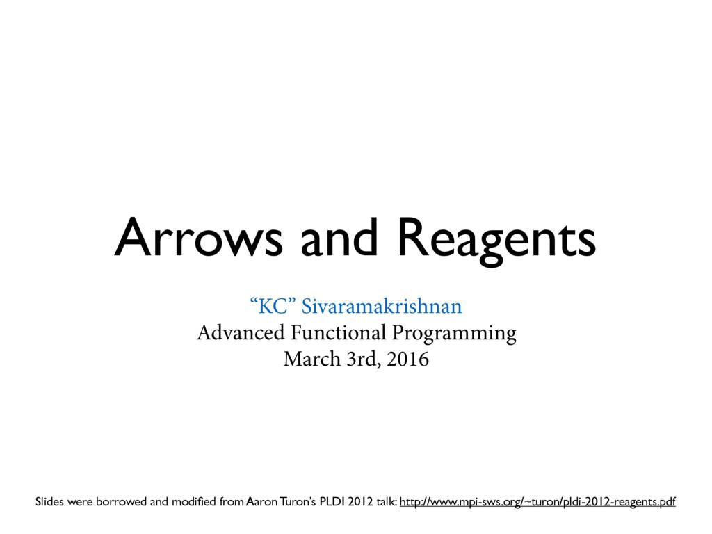 "Arrows and Reagents ""KC"" Sivaramakrishnan Advan..."
