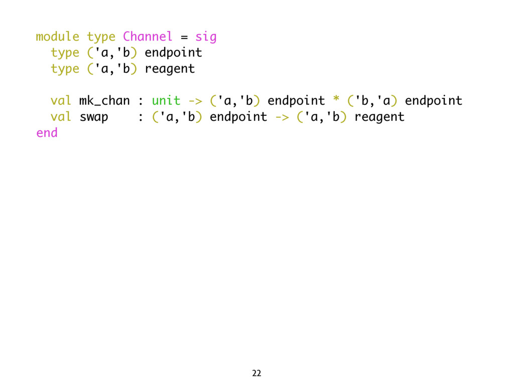 module type Channel = sig type ('a,'b) endpoint...