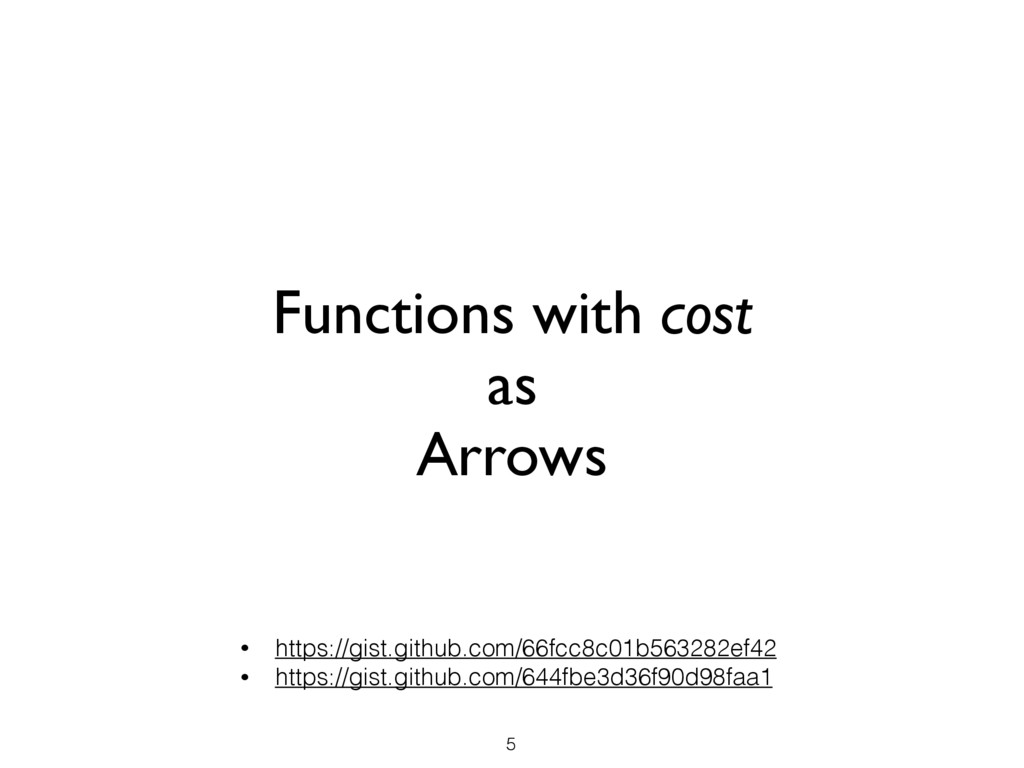 Functions with cost as Arrows 5 • https://gist....