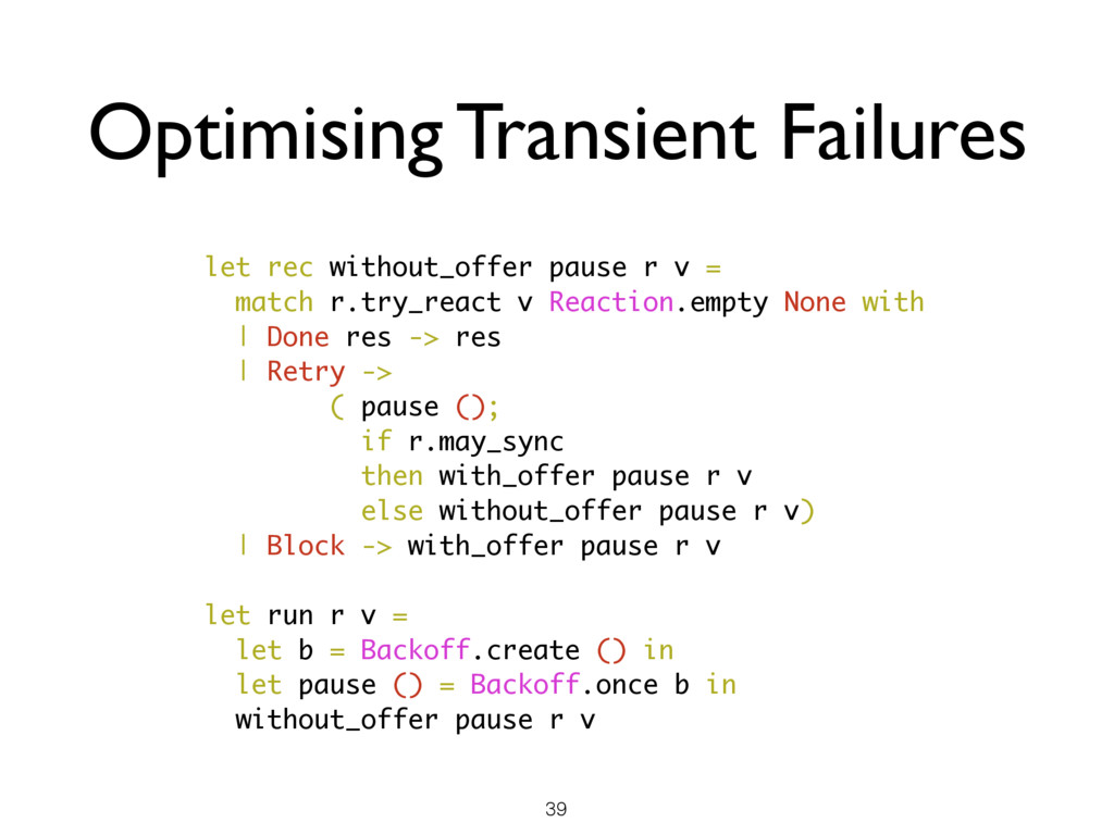 Optimising Transient Failures let rec without_o...