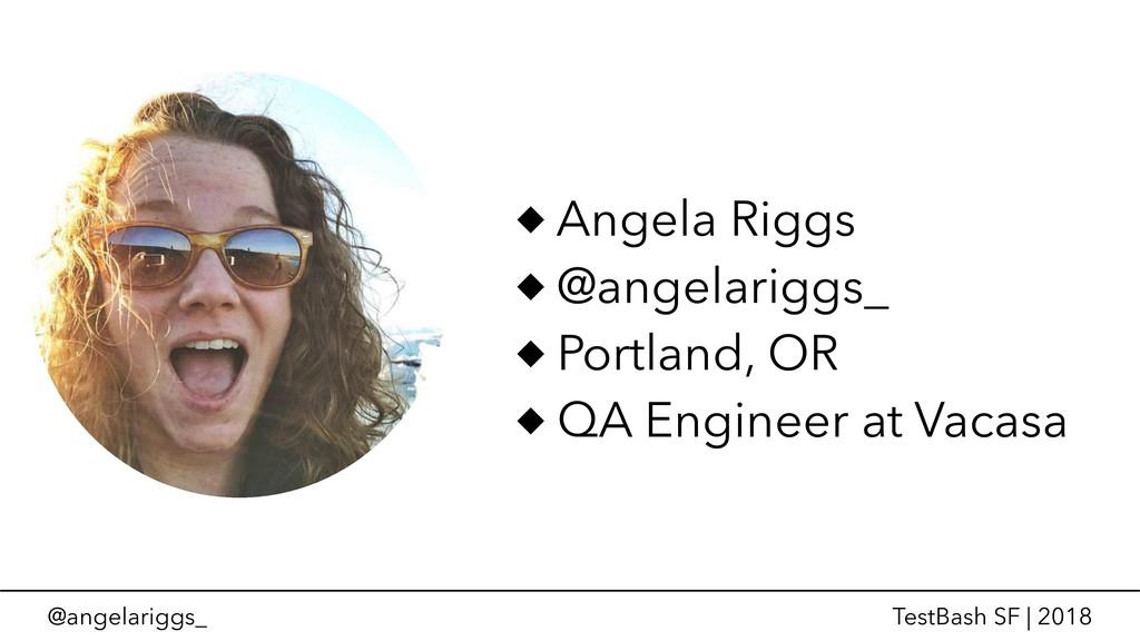 @angelariggs_ TestBash SF | 2018 Angela Riggs @...