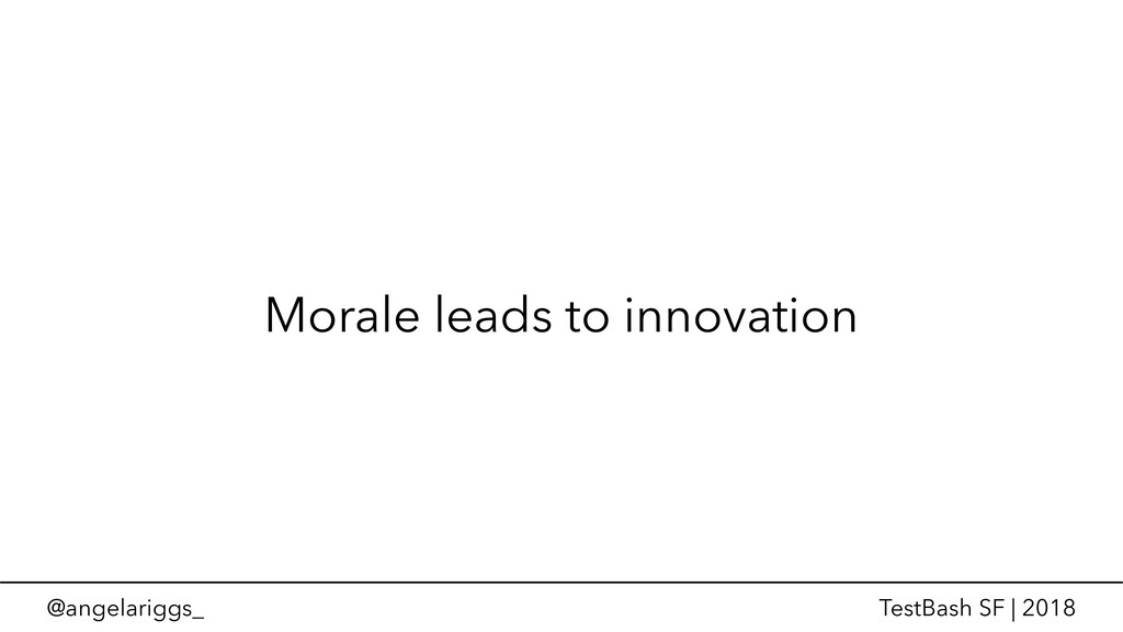 @angelariggs_ TestBash SF | 2018 Morale leads t...