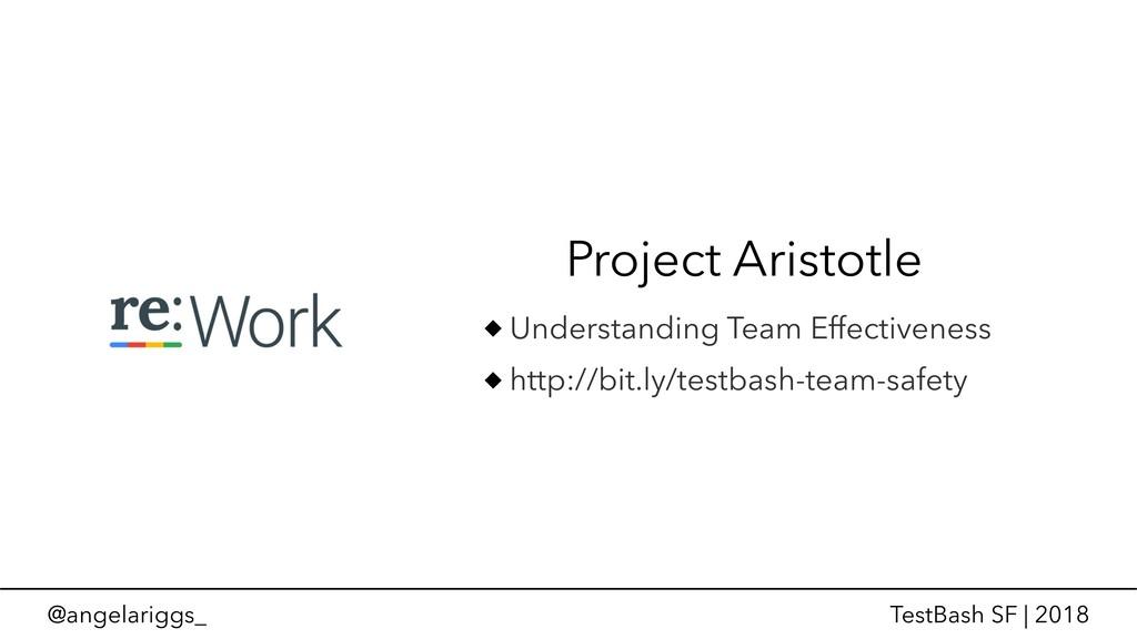 @angelariggs_ TestBash SF | 2018 Project Aristo...