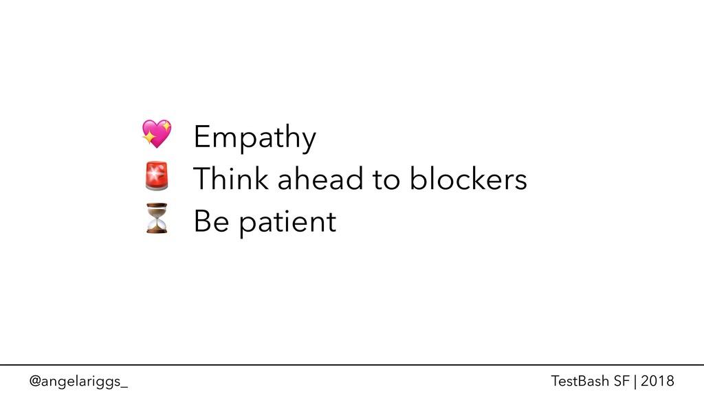 @angelariggs_ TestBash SF | 2018  Empathy  Thin...