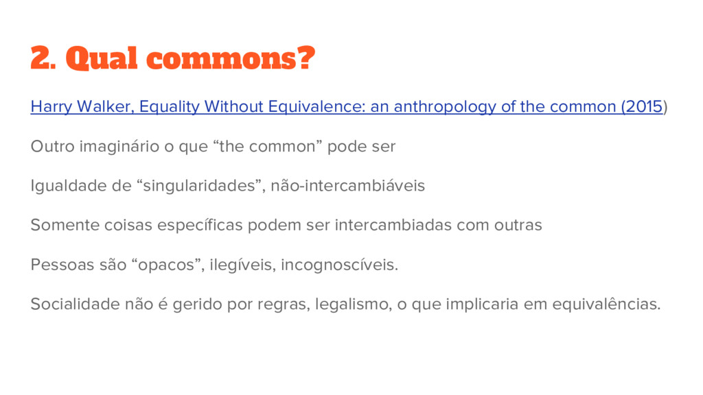 2. Qual commons? Harry Walker, Equality Without...