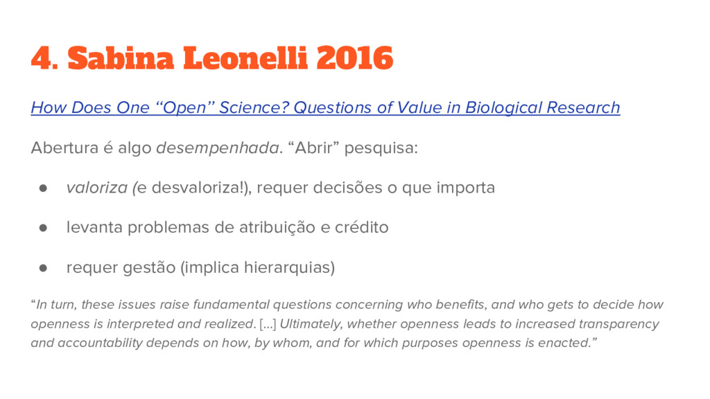 4. Sabina Leonelli 2016 How Does One ''Open'' S...
