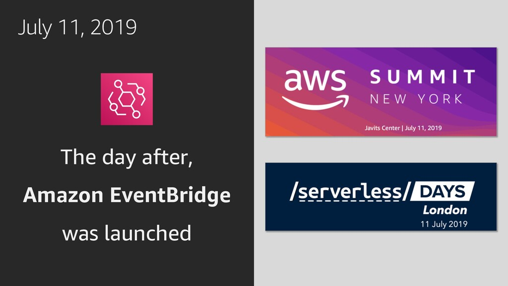 July 11, 2019 The day after, Amazon EventBridge...