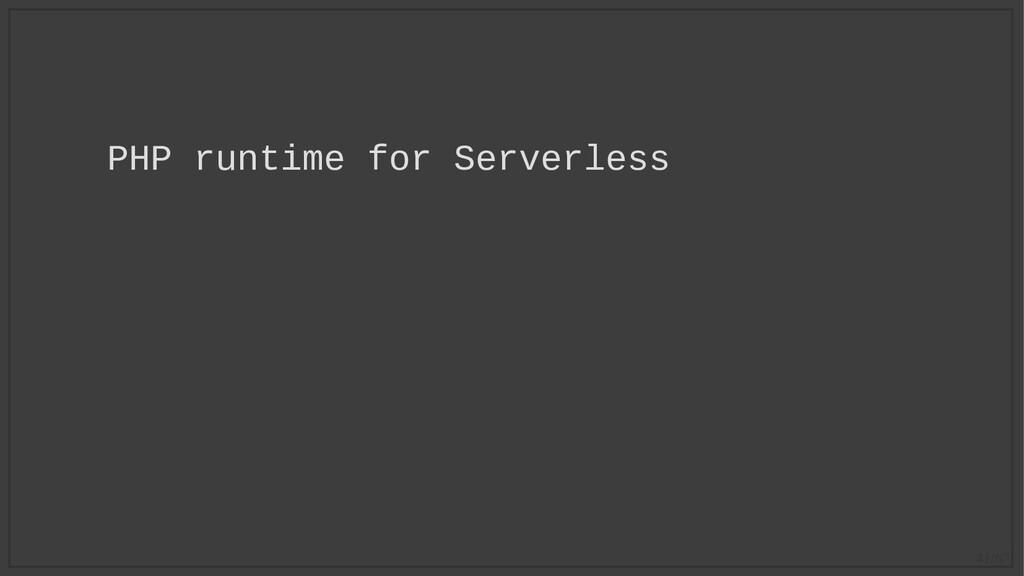 41/67 PHP runtime for Serverless