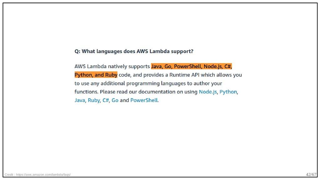 42/67 Credit : https://aws.amazon.com/lambda/fa...