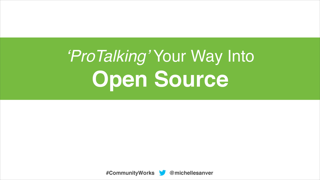 'ProTalking' Your Way Into ! Open Source @miche...