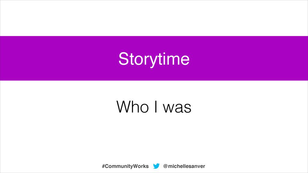 Who I was @michellesanver #CommunityWorks Story...