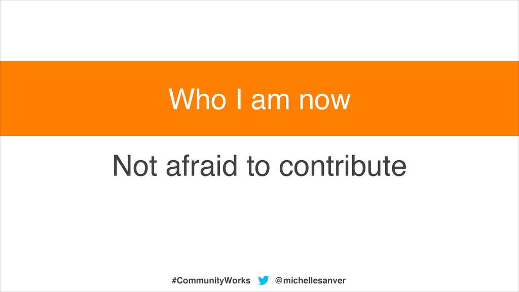 Not afraid to contribute @michellesanver #Commu...