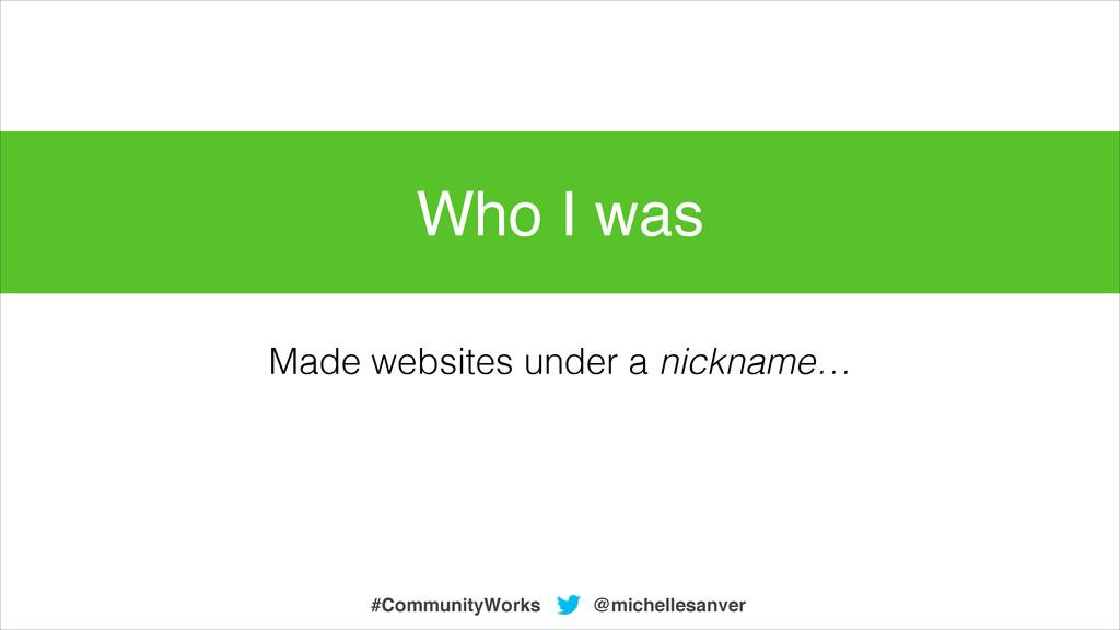 Made websites under a nickname… @michellesanver...