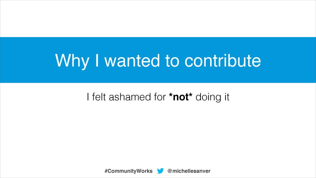 @michellesanver #CommunityWorks I felt ashamed ...
