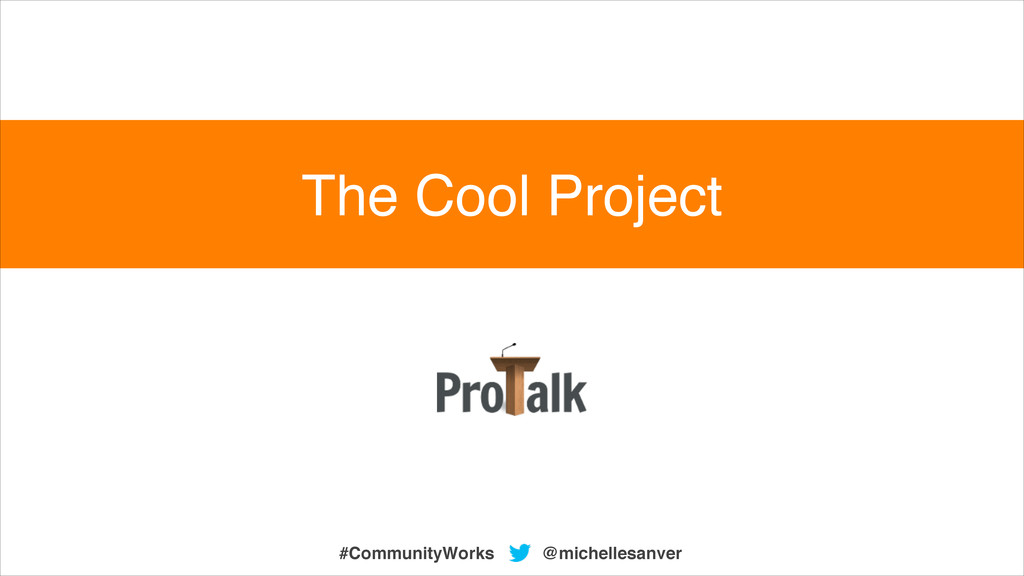 @michellesanver #CommunityWorks The Cool Project