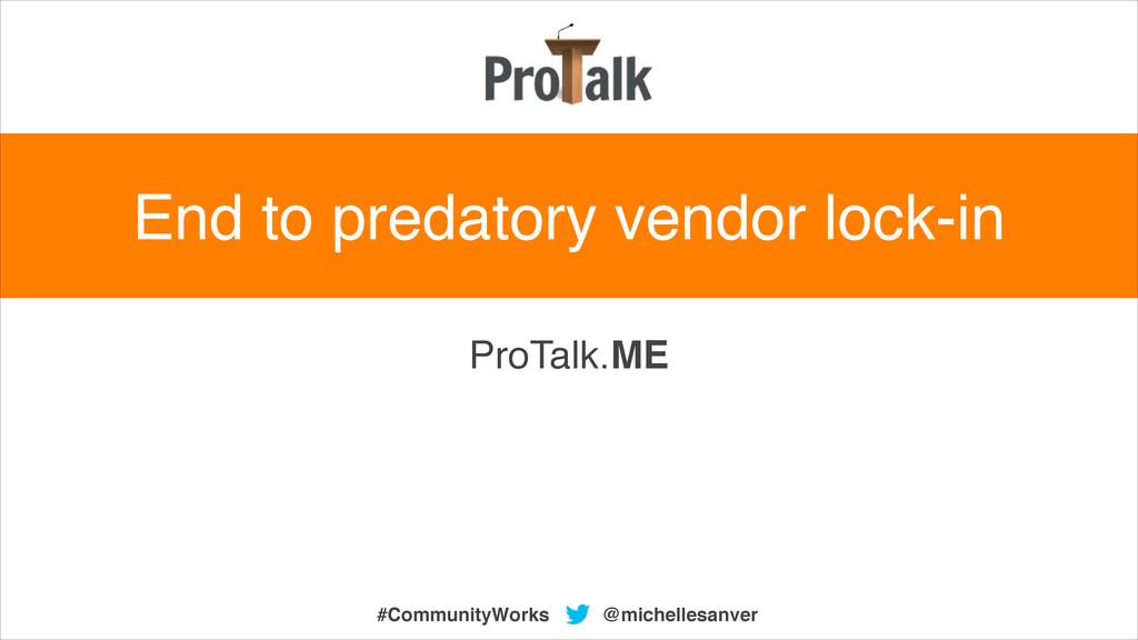 ProTalk.ME @michellesanver #CommunityWorks End ...