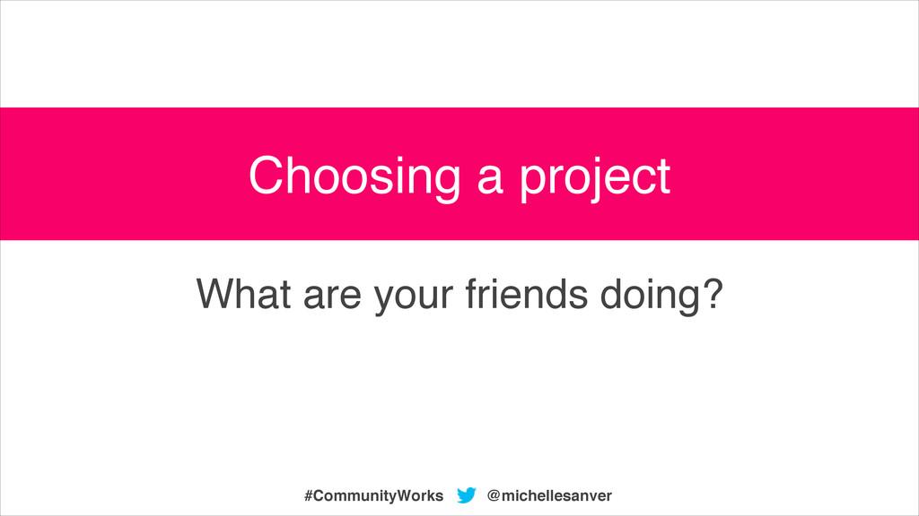 What are your friends doing? @michellesanver #C...