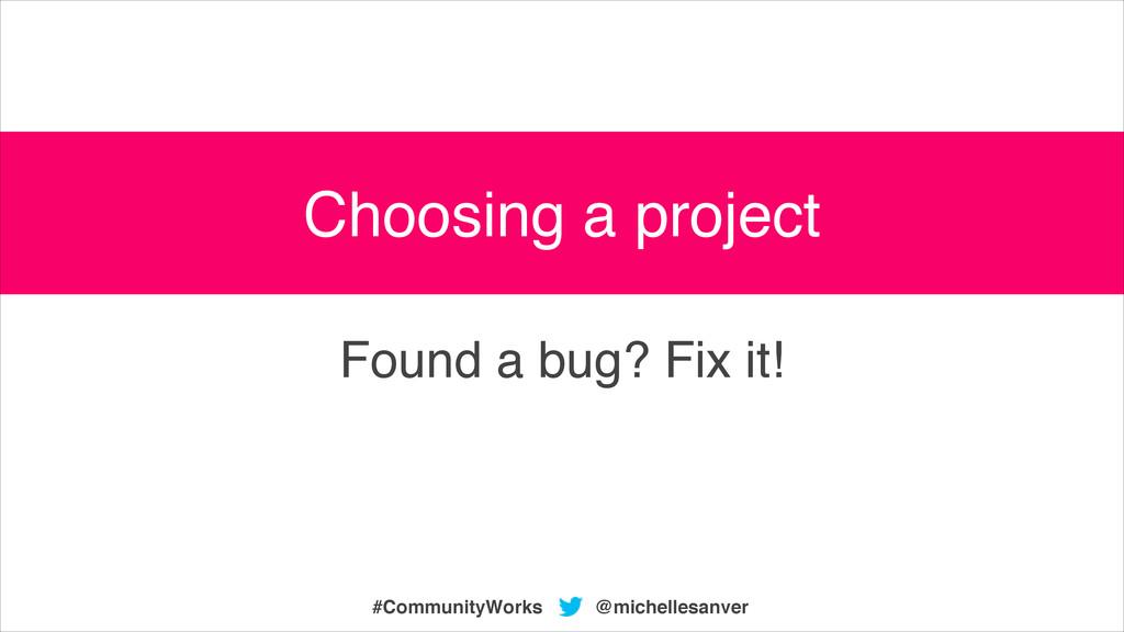 @michellesanver #CommunityWorks Found a bug? Fi...