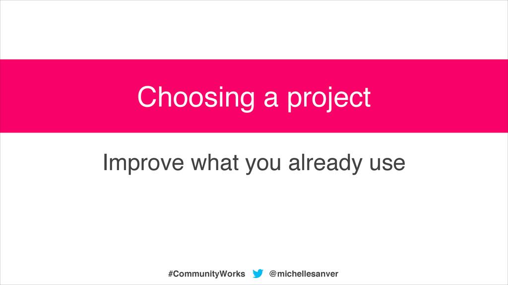 @michellesanver #CommunityWorks Improve what yo...