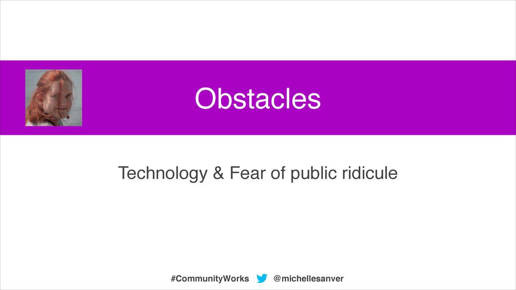 Technology & Fear of public ridicule @michelles...