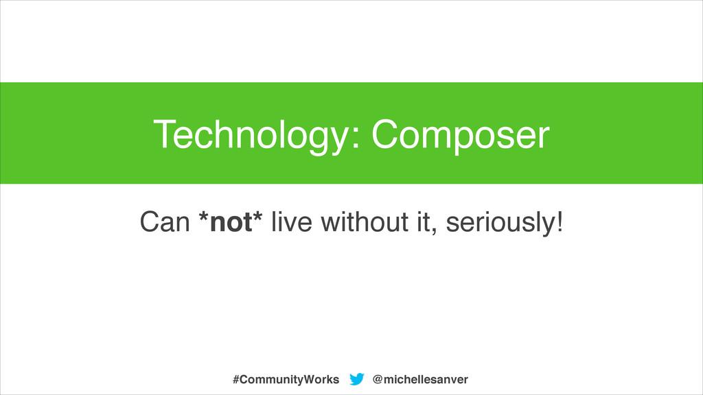 @michellesanver #CommunityWorks Can *not* live ...