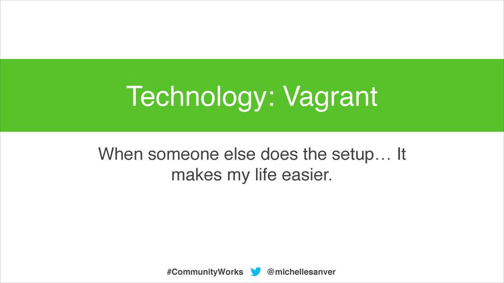 @michellesanver #CommunityWorks When someone el...