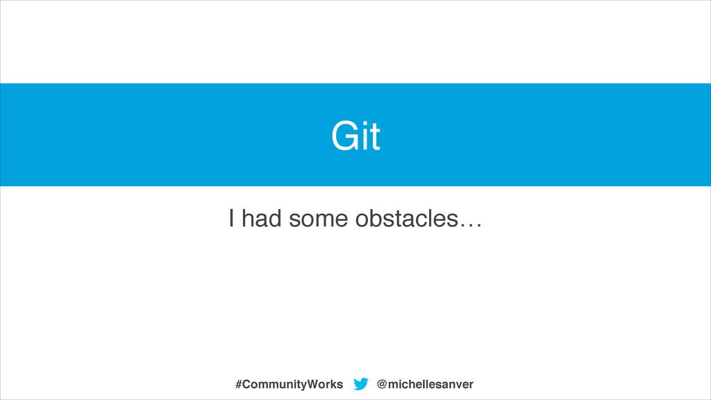 I had some obstacles… @michellesanver #Communit...