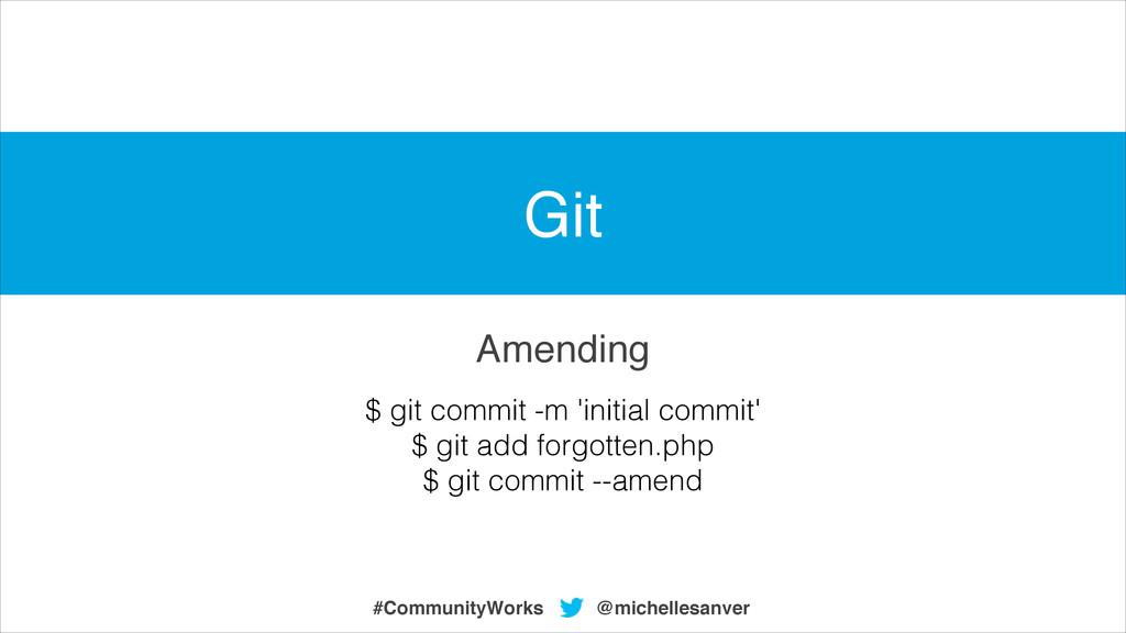 Amending @michellesanver #CommunityWorks $ git ...