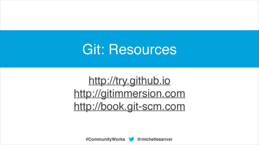 http://try.github.io! http://gitimmersion.com! ...