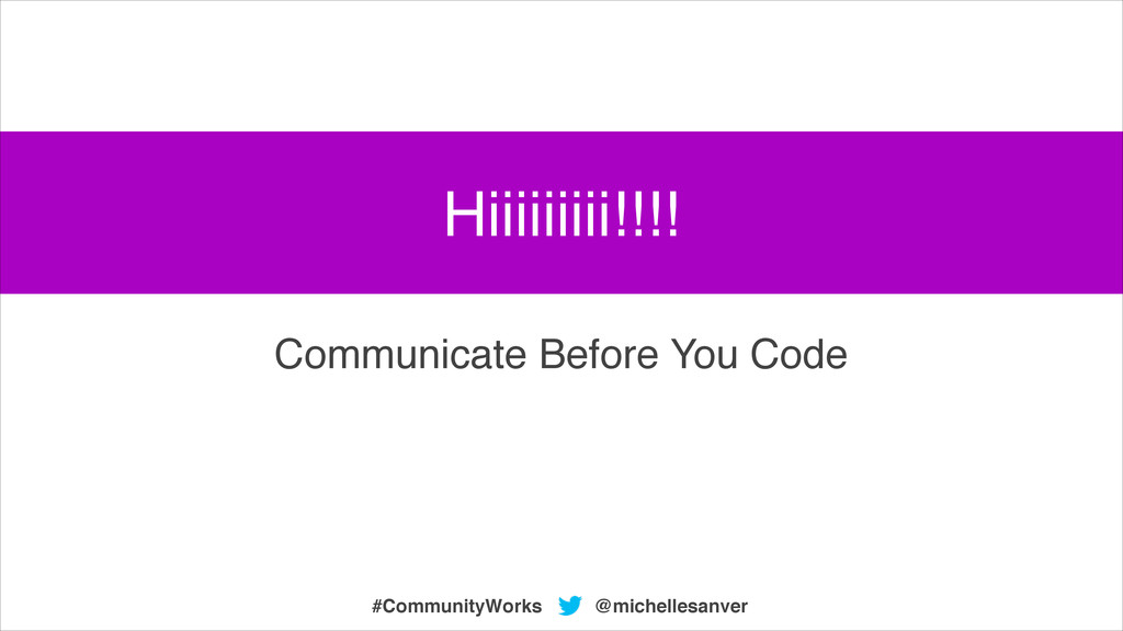@michellesanver #CommunityWorks Communicate Bef...
