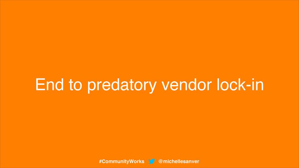 End to predatory vendor lock-in @michellesanver...